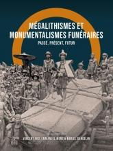 , Mégalithismes et monumentalismes funéraires