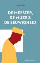 Guy  Prieels De meester, de muze & de eeuwigheid