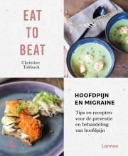 Christine Tobback , Eat to beat: hoofdpijn en migraine