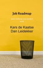 Kars de Kaatse  Dan Leidekker Job Roadmap