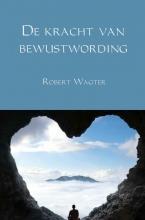 Robert  Wagter De kracht van bewustwording