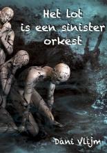 Dani  Vlijm Het lot is een sinister orkest