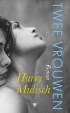 Harry  Mulisch Twee vrouwen