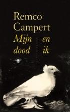 Remco Campert , Mijn dood en ik