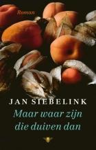 Jan Siebelink , Maar waar zijn die duiven dan