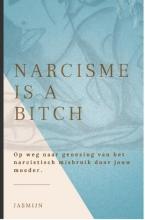 Jasmijn Boek , Narcisme is a bitch