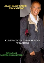 Ilinca Ilian , Alain Saint-Saëns dramaturgo.