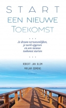 Mirjam Oomens Robert Jan Blom, Start een Nieuwe Toekomst