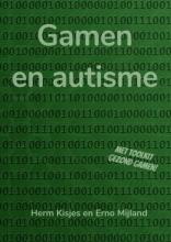 Herm Kisjes En Erno Mijland , Gamen en autisme