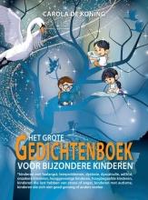 Carola De Koning , Het Grote Gedichtenboek voor Bijzondere Kinderen