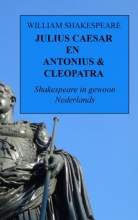 William Shakespeare , Julius Caesar en Antonius & Cleopatra