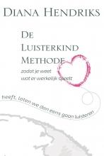 Diana Hendriks , De Luisterkind Methode