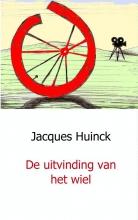 Jacques  Huinck De uitvinding van het wiel