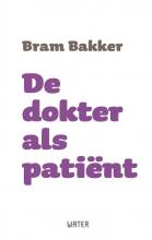 Bram Bakker , De dokter als patiënt
