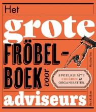 Marijne Vos Ben Kuiken, Het grote fröbelboek voor adviseurs
