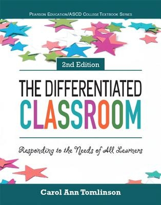 Tomlinson, Carol,   ASCD, The,Differentiated Classroom, The