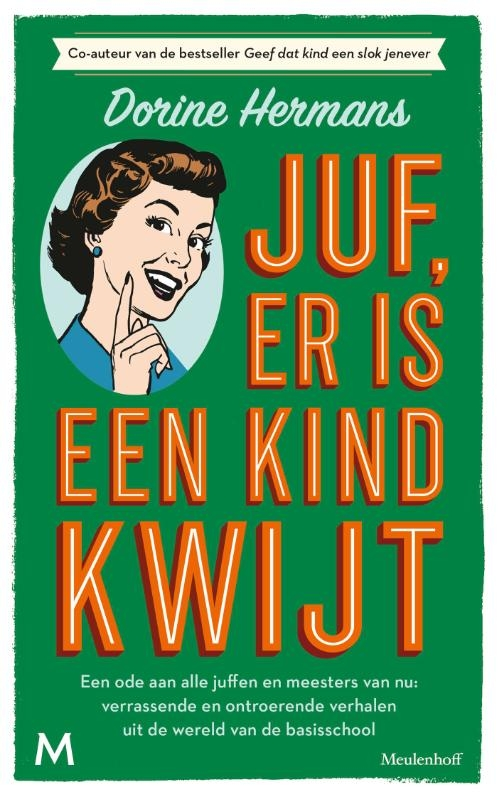 Dorine Hermans,Juf, er is een kind kwijt