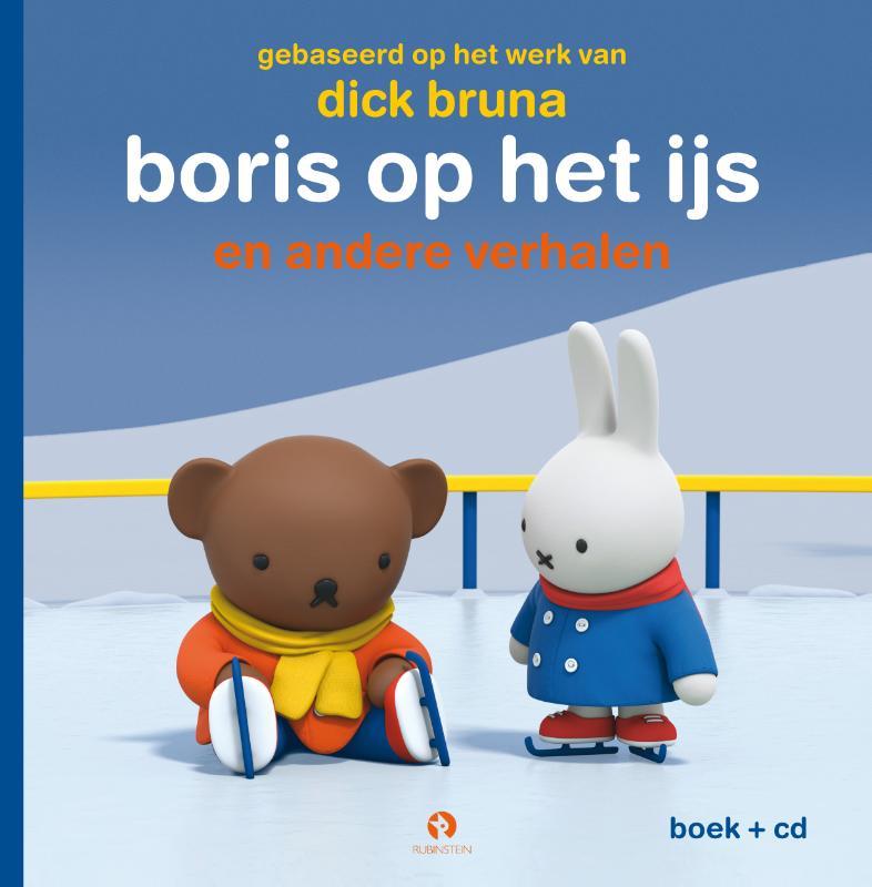 Dick Bruna,Boris op het ijs - Nijntjes avonturen groot en klein