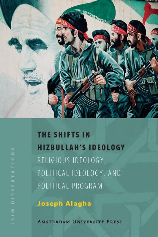 Joseph Elie Alagha,The Shifts in Hizbullah`s Ideology