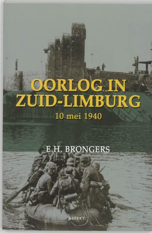 E.H. Brongers,Oorlog in Zuid-Limburg 10 mei 1940