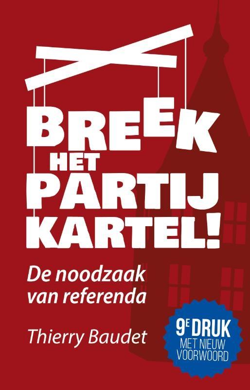 Thierry Baudet,Breek het partijkartel!