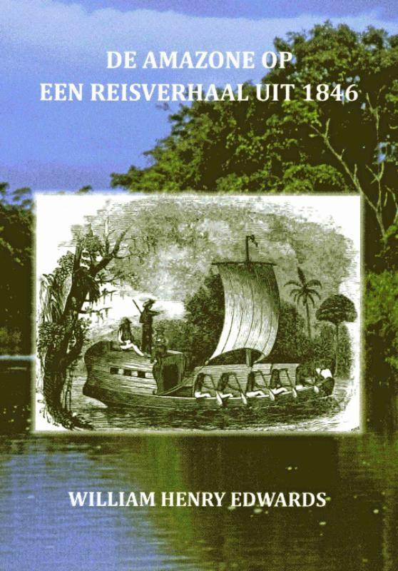 William Henry Edwards,De Amazone op