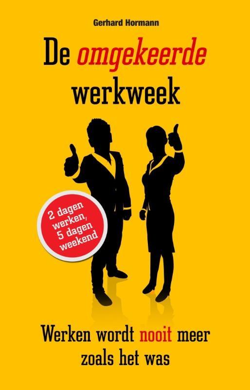 Gerhard Hormann,De omgekeerde werkweek