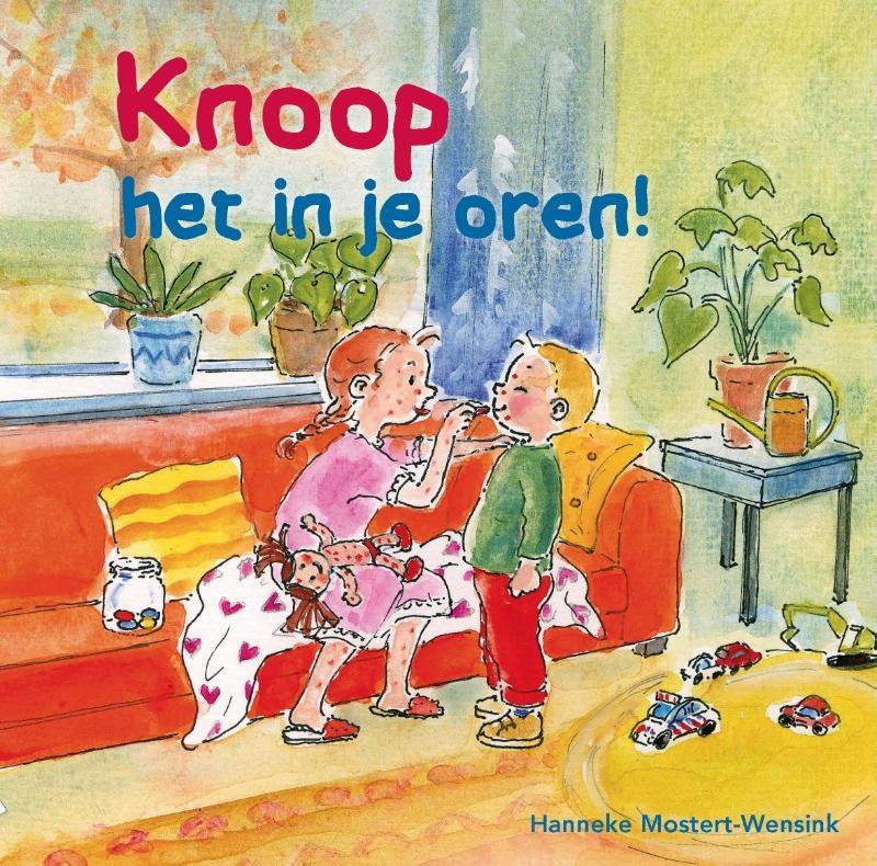 Hanneke Mostert- -Wensink,Knoop het in je oren