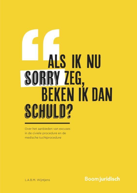 L.A.B.M. Wijntjens,Als ik nu sorry zeg, beken ik dan schuld?