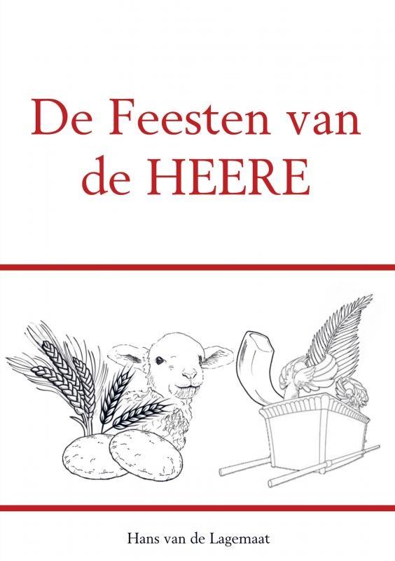 Hans van de Lagemaat,De Feesten van de HEERE