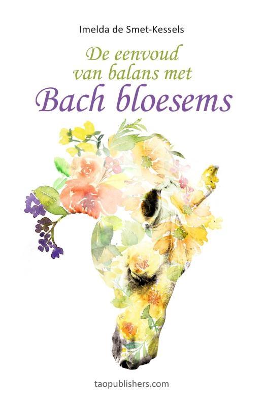 Imelda de Smet-Kessels,De eenvoud van balans met Bach Bloesems