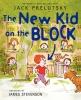 Prelutsky, Jack,The New Kid on the Block