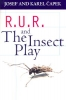 Josef Capek,   Karel Capek,   P. Selver,R.U.R. and The Insect Play