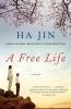Jin, Ha,A Free Life