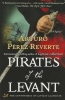 Perez-Reverte, Arturo,Pirates of the Levant