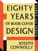 Connolly, Joseph,Faber and Faber: Eighty Years of Book Cover Design