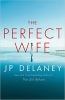 J.P. Delaney,The Perfect Wife