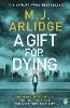 J. Arlidge M.,Gift for Dying