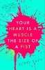 Yapa, Sunil,Your Heart is a Muscle the Size of a Fist