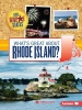 Felix, Rebecca,What`s Great About Rhode Island?
