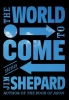 Shepard, Jim,The World to Come