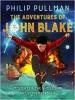 Pullman Philip,Adventures of John Blake