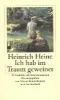 Heine, Heinrich,Ich hab im Traum geweinet