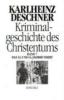 Deschner, Karlheinz,Kriminalgeschichte des Christentums 7