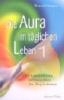Oetinger, Manuela,Die Aura im täglichen Leben 1