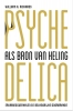 William  Richards,Psychedelica als bron van heling