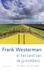 <b>Frank  Westerman</b>,In het land van de ja-knikkers