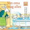 <b>Arend van Dam</b>,Van oma mag alles