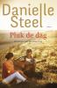 <b>Danielle  Steel</b>,Pluk de dag