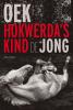 <b>Oek de Jong</b>,Hokwerda`s kind
